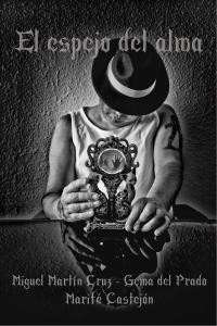 El espejo del alma - Miguel Martín Cruz - Gema del Prado - Marifé Castejón