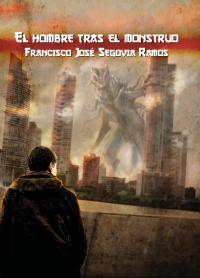 El hombre tras el monstruo - Paco Segovia