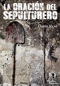 La oración del sepulturero - Darío Vilas