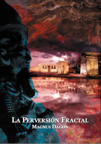 La Perversión Fractal - Magnus Dagon