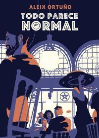 Todo parece normal - Aleix Ortuño